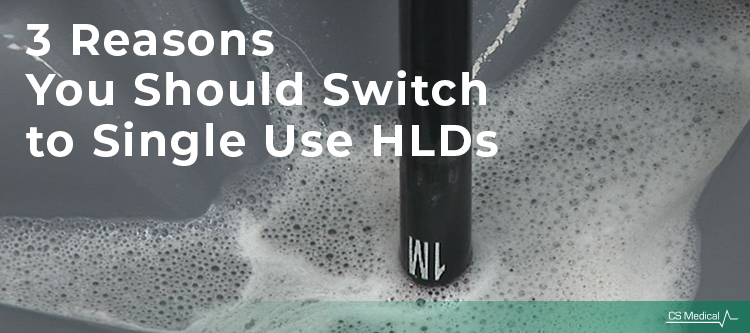 3 Reasons You Should Switch to Single Use HLDs