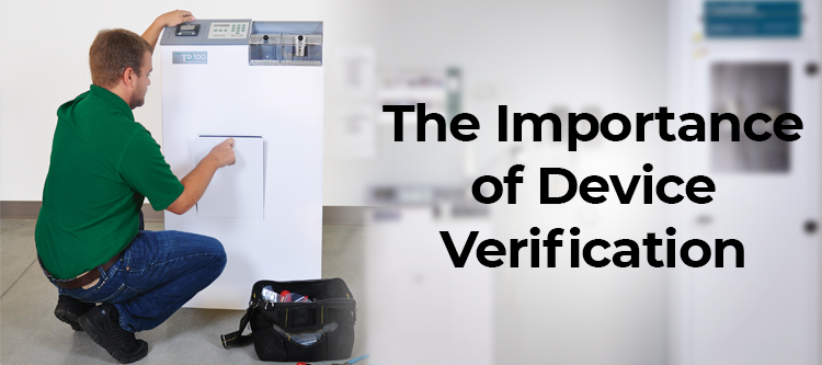 FAQ: The Importance of Annual Device Verification