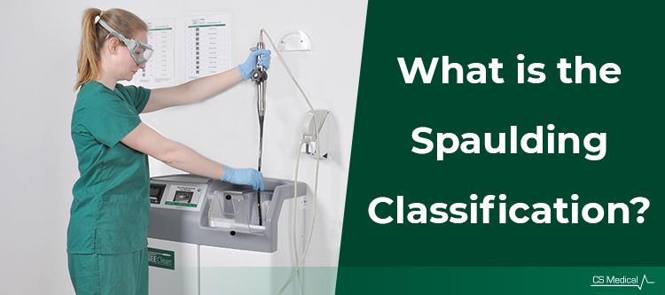 FAQ: What is Spaulding Classification?